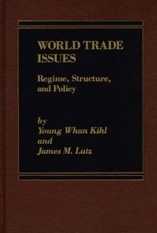 World Trade Issues: Regime, Structure and Policy