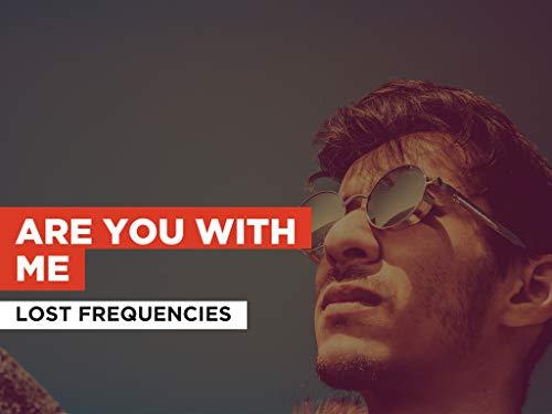 Are You With Me al estilo de Lost Frequencies