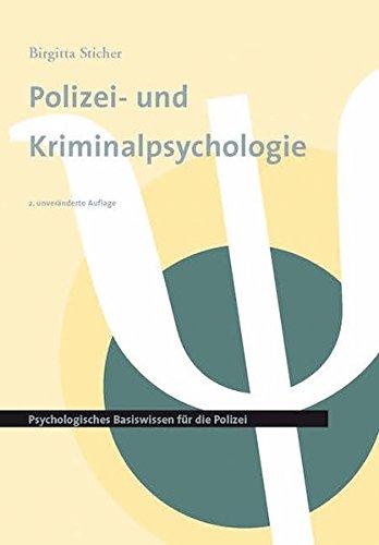 Polizei- und Kriminalpsychologie: Psychologisches Basiswissen für die Polizei