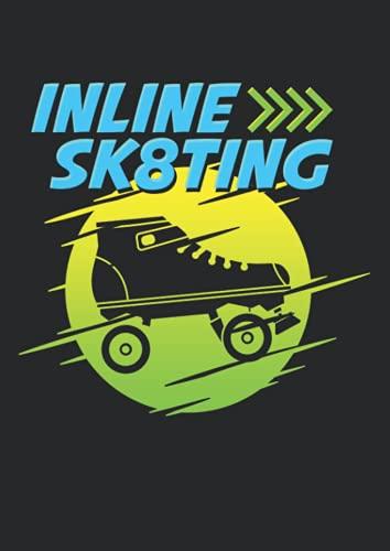 Notizbuch A4 liniert mit Softcover Design: Inline Sk8ting Skater Geschenk Rollschuh Spruch Rollerskates: 120 linierte DIN A4 Seiten