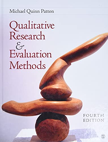 Compare Textbook Prices for Qualitative Research & Evaluation Methods: Integrating Theory and Practice 4 Edition ISBN 9781412972123 by Patton, Michael Quinn