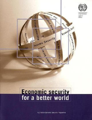 Economic Security for a Better World (International Labor Office)