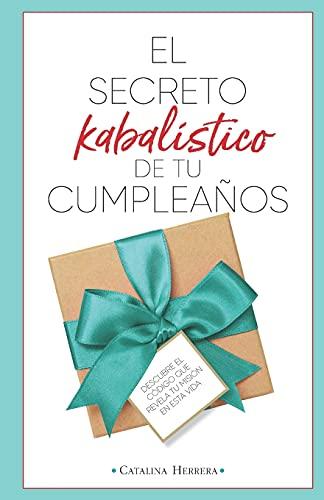 El secreto kabalístico de tu cumpleaños: Descubre el código que revela tu misión en esta vida (S