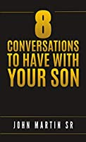 8 Conversations to Have with Your Son