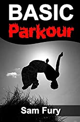Basic Parkour: Basic Parkour and Freerunning Handbook (Survival Fitness Series) - Best parkour books