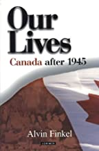 Our Lives: Canada after 1945: Second Edition
