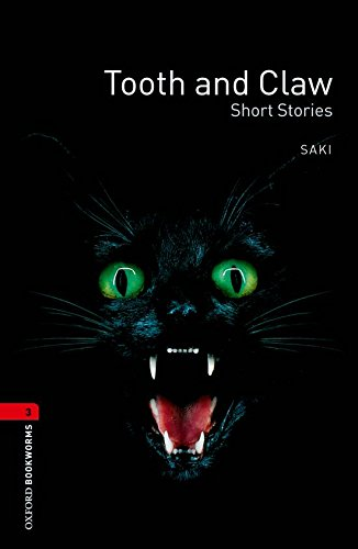 Download Ebook Oxford Bookworms Library: Oxford Bookworms 3. Tooth And Claw Short Stories: Level 3: 1000-Word Vocabulary: 1000 Headwords