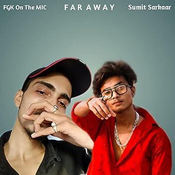 Far Away (feat. Sumit Sarkaar)