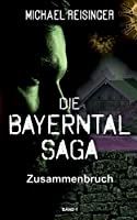 Die Bayerntal Saga: Zusammenbruch
