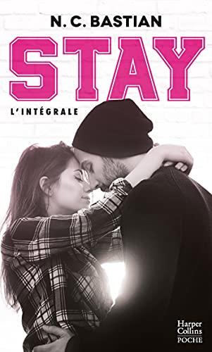 STAY – L'intégrale : Après Be Mine, découvrez la nouvelle série de la reine du New Adult à la française ! (&H)