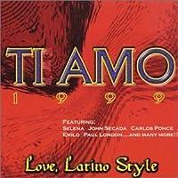 Ti Amo 1999: Love Latino Style