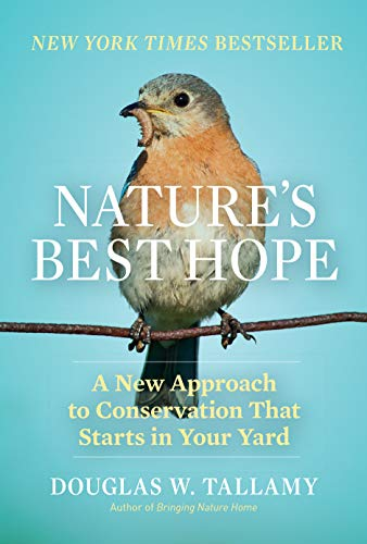 Compare Textbook Prices for Nature's Best Hope: A New Approach to Conservation That Starts in Your Yard Illustrated Edition ISBN 9781604699005 by Tallamy, Douglas W.
