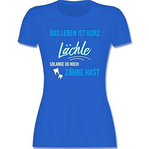 Statement - Lächle Solange du noch Zähne hast - M - Royalblau - Damen Tshirt mit Spruch - L191 - Tailliertes Tshirt für Damen und Frauen T-Shirt