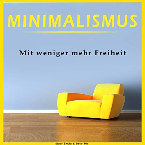 Minimalismus: Mit weniger mehr Freiheit [Minimalism: With a Bit More Freedom] cover art