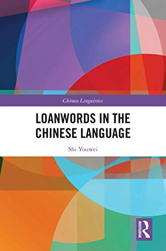 Loanwords in the Chinese Language (Chinese Linguistics) (English Edition)