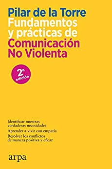 Fundamentos y prácticas de comunicación no violenta: El primer manual práctico de comunicación no violenta (CNV) en español PDF EPUB Gratis descargar completo