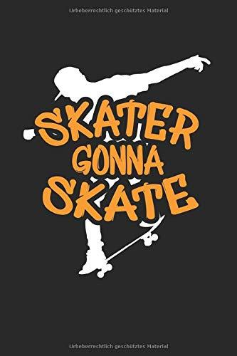 Skater Gonna Skate | Schlittschuh Trainings Notizen: Notizbuch A5 120 Seiten liniert