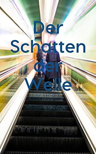 Der Schatten der Welle (German Edition)