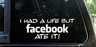 I HAD a life but FACEBOOK ATE IT!!