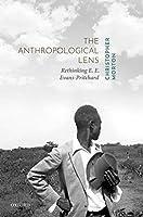 The Anthropological Lens: Rethinking E. E. Evans-Pritchard