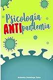 Psicología ANTI Pandemia: Una guía contra la Fátiga Pandémica