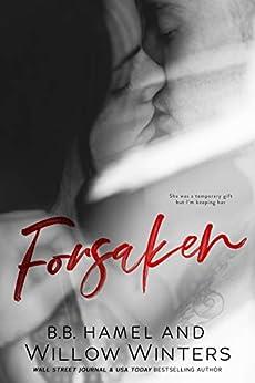 Forsaken by [Willow Winters, B.B. Hamel]