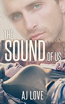 The Sound of Us by [AJ Love]
