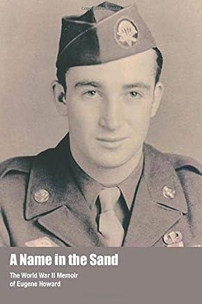 A Name in the Sand: The World War II Memoir of Eugene Howard