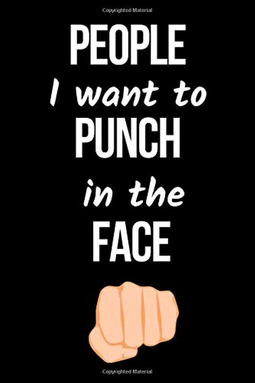 コスト時折ディスクPeople I Want To Punch In The Face: Funny Gag Gift Notebook / Journal (Lined, 6 x 9, 110 pages)
