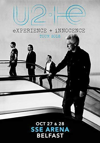 Desconocido U2 Experience + Innocence 2018 Tour SSE Arena Belfast Póster Foto Songs Experience Billetes 89 (A5-A4-A3) - A4