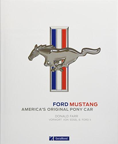 Ford Mustang. Erstes Pony-Car, Fahrzeuglegende und US-Klassiker. Der Sportwagen von Ford. Offizielles Ford-Buch: America's Original Pony Car