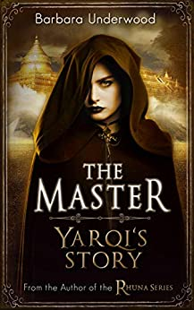 The Master: Yarqi's Story by [Barbara Underwood]