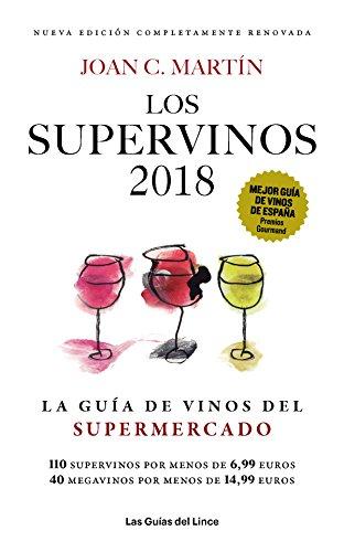 Los Supervinos 2018: La guía de vinos del supermercado (Las Guías del Lince)