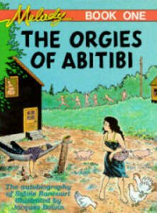 Melody Book One: The Orgies of Abitibi (Melody, the True Story of a Nude Dancer)