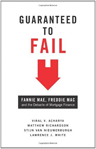 Guaranteed to Fail – Fannie Mae, Freddie Mac & the Debacle of Mortgage Finance
