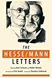 The Hesse-Mann Letters: The Correspondence of Hermann Hesse and Thomas Mann 1910-1955 (002) (Rediscovered Books)
