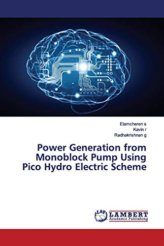Power Generation from Monoblock Pump Using Pico Hydro Electric Scheme