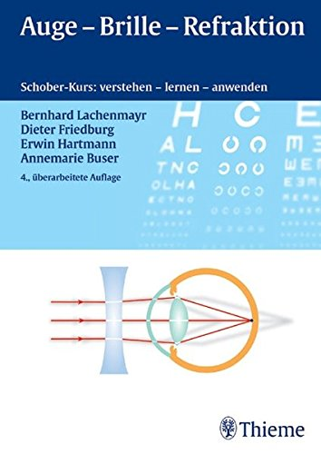 Auge - Brille - Refraktion: Schober-Kurs: verstehen - lernen - anwenden (Gloor, Bücherei d.Augenarzt)