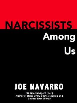 Narcissists Among Us by [Joe Navarro]