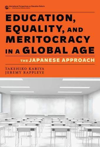 Compare Textbook Prices for Education, Equality, and Meritocracy in a Global Age: The Japanese Approach International Perspectives on Educational Reform Series  ISBN 9780807764091 by Kariya, Takehiko,Rappleye, Jeremy,Steiner-Khamsi, Gita