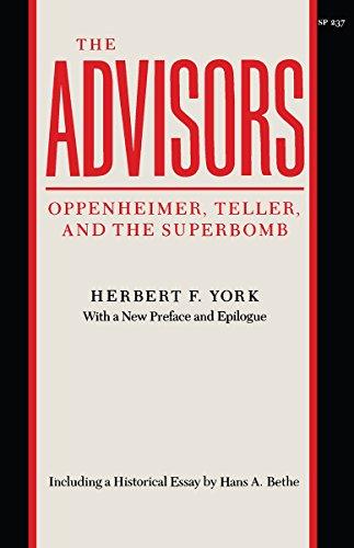 Download The Advisors: Oppenheimer, Teller, and the Superbomb 0804717141