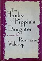 The Hanky of Pippin's Daughter 0882680382 Book Cover