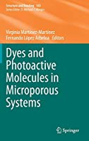 Dyes and Photoactive Molecules in Microporous Systems (Structure and Bonding, 183)