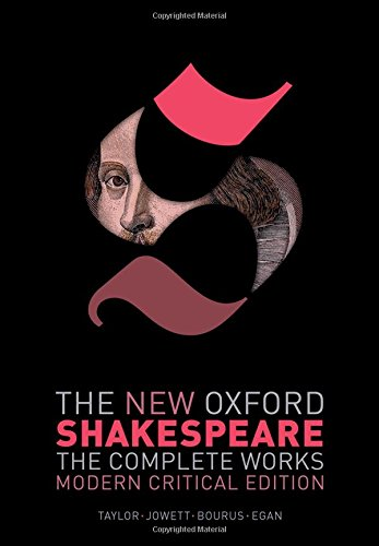 Compare Textbook Prices for The New Oxford Shakespeare: Modern Critical Edition: The Complete Works Critical, Reprint Edition ISBN 9780198749721 by Shakespeare, William,Taylor, Gary,Jowett, John,Bourus, Terri,Egan, Gabriel