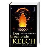 Der brennende Kelch: Kriminalroman