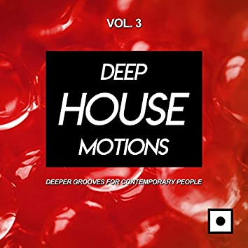 Deep House Motions, Vol. 3 (Deeper Grooves For Contemporary People)