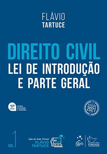 Direito Civil - Lei de Introdução e Parte Geral - Vol. 1: Volume 1