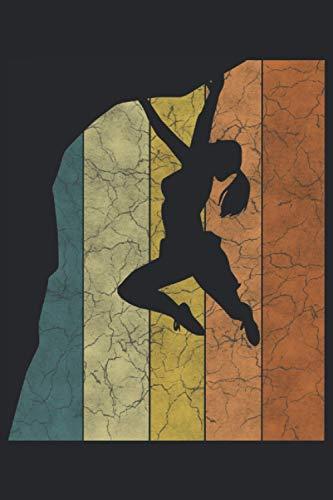 Klettern Bergsteigen Climbing - Notizbuch: Kletterer Felsen Bouldern: Geeignet für jede Person die Notizen machen möchte oder die Spontane Gedanken ... Seiten, Matt, gepunktetes Raster in 6x9 zoll.