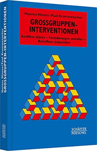 Großgruppen-Interventionen: Konflikte klären - Veränderungen anstoßen - Betroffene einbeziehen (Systemisches Management)