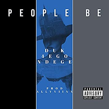 People be (feat. Duk & Ndege)